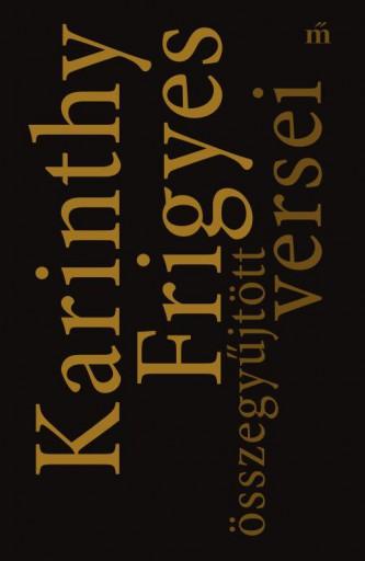 KARINTHY FRIGYES ÖSSZEGYŰJTÖTT VERSEI - ÜKH 2017 - Ekönyv - KARINTHY FRIGYES