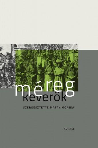 MÉREGKEVERŐK - Ekönyv - KORALL KIADÓ