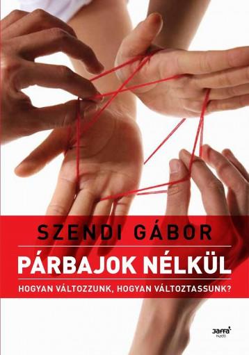PÁRBAJOK NÉLKÜL - 2. JAVÍTOTT KIADÁS! - Ekönyv - SZENDI GÁBOR