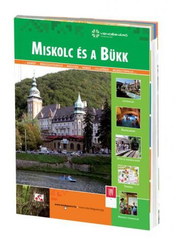 MISKOLC ÉS A BÜKK - VENDÉGVÁRÓ ÚTIKÖNYVEK - - Ekönyv - WELL-PRESS KIADÓ KFT.