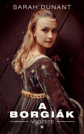 A BORGIÁK VÉGZETE - Ekönyv - DUNANT, SARAH