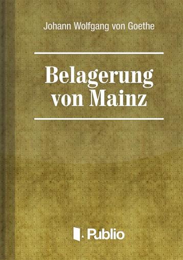 Belagerung von Mainz - Ekönyv - Johann Wolfgang von Goethe