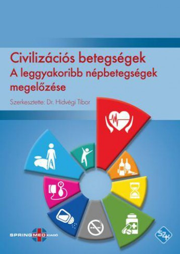 CIVILIZÁCIÓS BETEGSÉGEK - A LEGGYAKORIBB NÉPBETEGSÉGEK MEGELŐZÉSE - Ekönyv - SPRINGMED KIADÓ