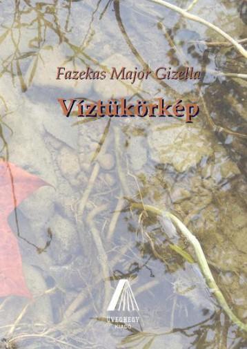 VÍZTÜKÖRKÉP - Ekönyv - FAZEKAS MAJOR GIZELLA