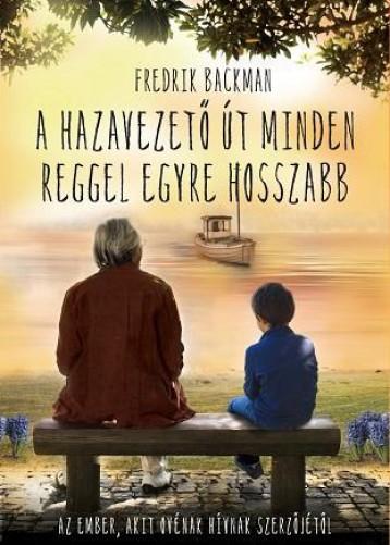 A HAZAVEZETŐ ÚT MINDEN REGGEL EGYRE HOSSZABB - Ekönyv - BACKMAN, FREDRIK