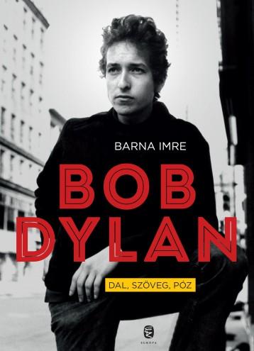 BOB DYLAN - DAL, SZÖVEG, PÓZ - Ekönyv - BARNA IMRE