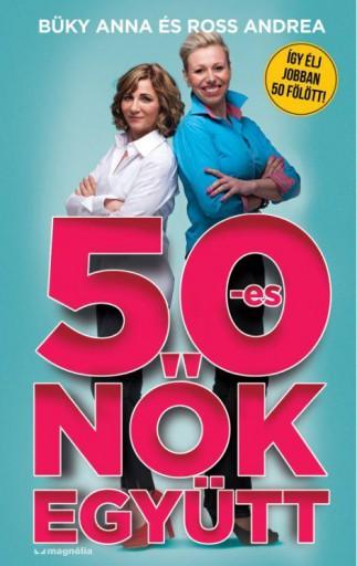 50-ES NŐK EGYÜTT - Ekönyv - BÜKY ANNA & ROSS ANDREA