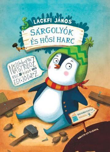 SÁRGOLYÓK ÉS HŐSI HARC - DOMBONTÚLI MESÉK 9. + AJÁNDÉK PLÜSSFIGURÁVAL - Ekönyv - LACKFI JÁNOS