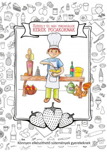 Székely és más finomságok kerek pocakoknak  - Ekönyv - Asztalos Ágnes és Rudolf Elisabeth (szerk.)