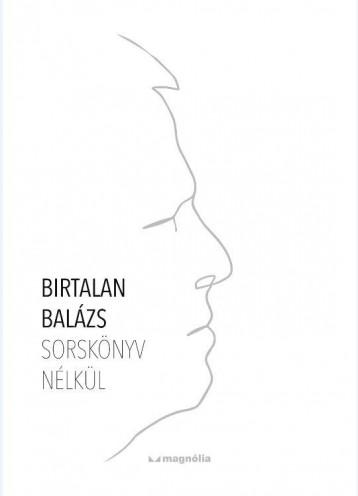 SORSKÖNYV NÉLKÜL - Ekönyv - BIRTALAN BALÁZS