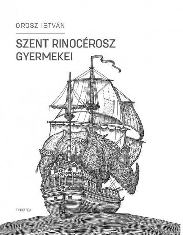 SZENT RINOCÉROSZ GYERMEKEI - Ekönyv - OROSZ ISTVÁN