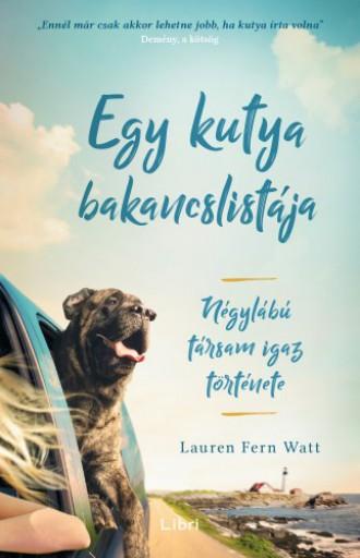 Egy kutya bakancslistája - Négylábú társam igaz története - Ekönyv - Lauren Fern Watt