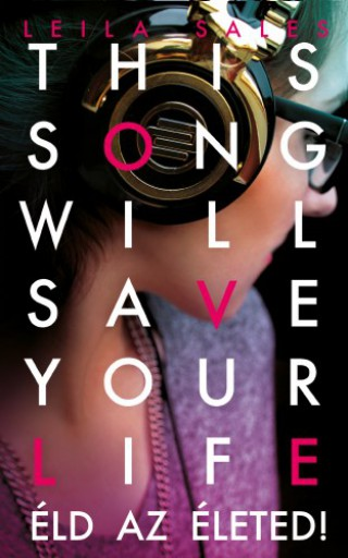 This song will save your life - Éld az életed! - Ekönyv - Leila Sales