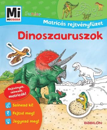 DINOSZAURUSZOK - MATRICÁS REJTVÉNYFÜZET - MI MICSODA JUNIOR - Ekönyv - -