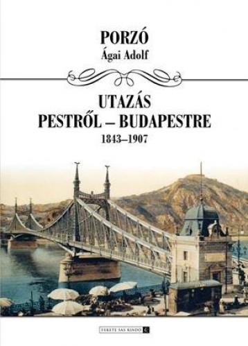 UTAZÁS PESTRŐL BUDAPESTRE - Ekönyv - PORZÓ ÁGAI ADOLF