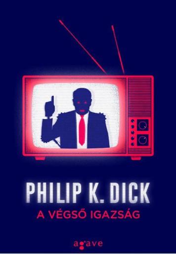 A VÉGSŐ IGAZSÁG - Ebook - DICK, PHILIP K.