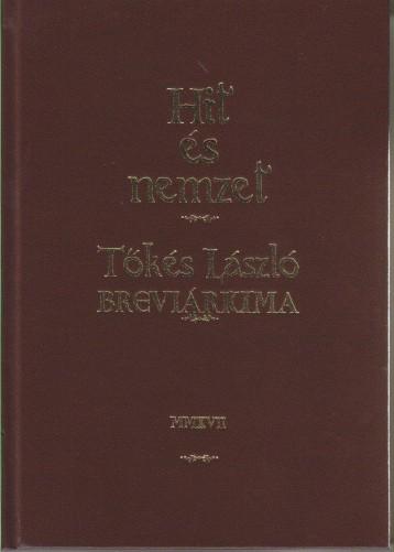 HIT ÉS NEMZET - TŐKÉS LÁSZLÓ BREVIÁRIUMA - Ekönyv - MAGYAR NAPLÓ KIADÓ KFT.