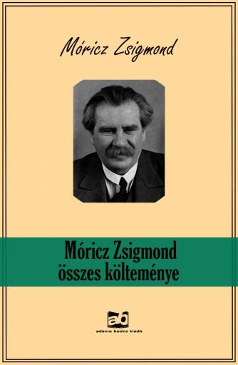 Móricz Zsigmond Összes költeménye  - Ekönyv - Móricz Zsigmond