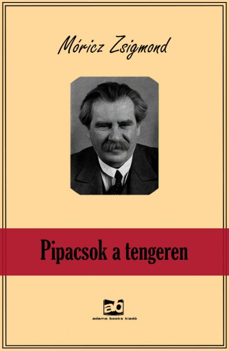Pipacsok a tengeren - Ekönyv - Móricz Zsigmond