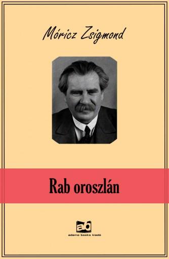 Rab oroszlán - Ekönyv - Móricz Zsigmond