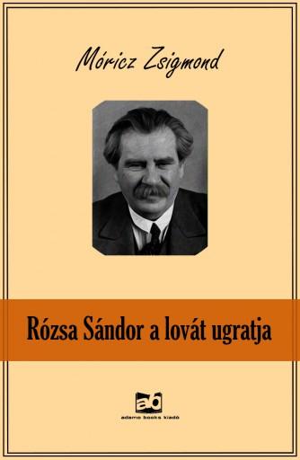 Rózsa Sándor a lovát ugratja - Ekönyv - Móricz Zsigmond
