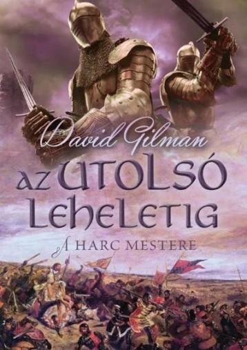 AZ UTOLSÓ LEHELETIG - A HARC MESTERE 2. - Ekönyv - GILMAN, DAVID