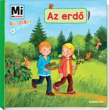 MI MICSODA OVISOKNAK - AZ ERDŐ - Ekönyv - -