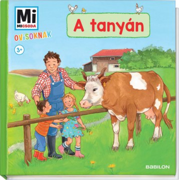 MI MICSODA OVISOKNAK - A TANYÁN - Ekönyv - -