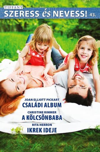 Szeress és nevess! 43. kötet - Ekönyv - Joan Elliott Pickart, Christine Rimmer, Rita Herron