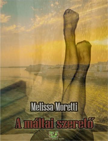 A máltai szerető - Ekönyv - Melissa Moretti
