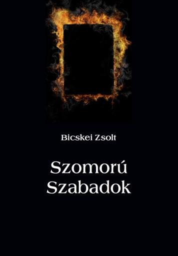 Szomorú Szabadok - Ekönyv - Bicskei Zsolt
