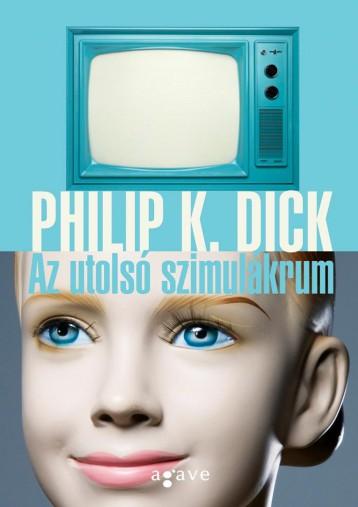 AZ UTOLSÓ SZIMULÁKRUM - Ekönyv - DICK, PHILIP K.