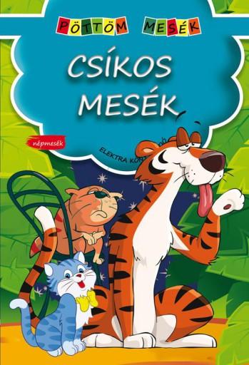 CSÍKOS MESÉK - PÖTTÖM MESÉK - Ekönyv - ELEKTRA KÖNYVKIADÓ KFT.