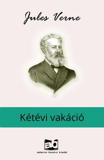 Kétévi vakáció - Ekönyv - Verne Gyula/Jules Verne