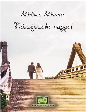 Nászéjszaka nappal - Ekönyv - Melissa Moretti