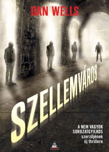 SZELLEMVÁROS - Ekönyv - DAN WELLS