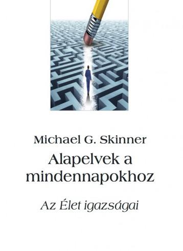 Alapelvek a mindennapokhoz - Ekönyv - Michael G. Skinner