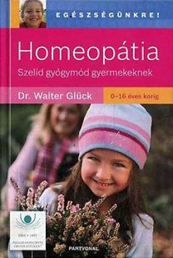 HOMEOPÁTIA - SZELÍD GYÓGYMÓD GYERMEKEKNEK - Ekönyv - GLÜCK, WALTER DR.