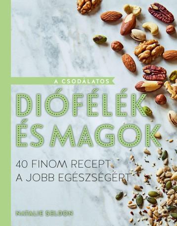 A CSODÁLATOS DIÓFÉLÉK ÉS MAGOK - Ekönyv - SELDON, NATALIE