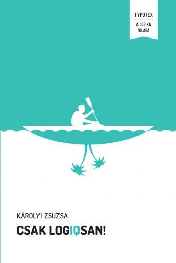 CSAK LOGIQSAN! (ÚJ, ZÖLD, FŰZÖTT) - Ekönyv - KÁROLYI ZSUZSA