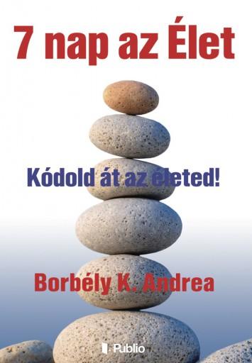 7 nap az élet  - Ekönyv - Borbély K. Andrea