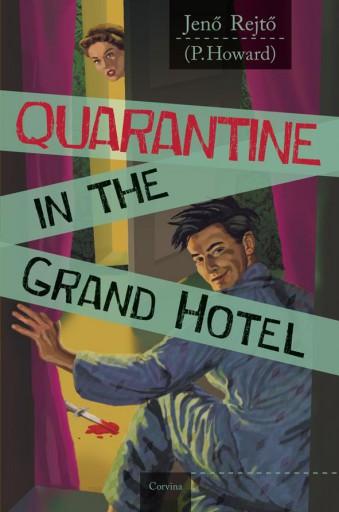 QUARANTINE IN THE GRAND HOTEL (VESZTEGZÁR A GRAND HOTELBEN - ANGOL) - Ekönyv - REJTŐ JENŐ