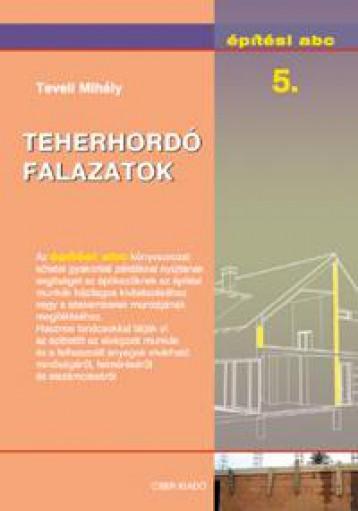 TEHERHORDÓ FALAZATOK - ÉPÍTÉSI ABC 5. - Ebook - TEVELI MIHÁLY