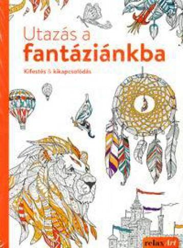UTAZÁS A FANTÁZIÁNKBA KIFESTÉS & KIKAPCSOLÓDÁS - Ekönyv - SCHLIERKAMP,CHRISTIAN-HEUER,CHRISTOPH