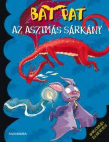 AZ ASZTMÁS SÁRKÁNY - BAT PAT - Ekönyv - ALEXANDRA KIADÓ