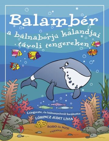 Balambér a bálnaborjú kalandjai távoli tengereken - Ekönyv - Lőrincz Judit Lívia