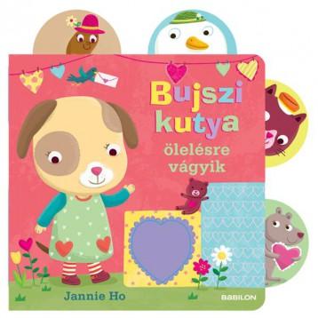 BUJSZI KUTYA ÖLELÉSRE VÁGYIK  (TILI-TOLI KÖNYVEK) - Ekönyv - HO, JANNIE