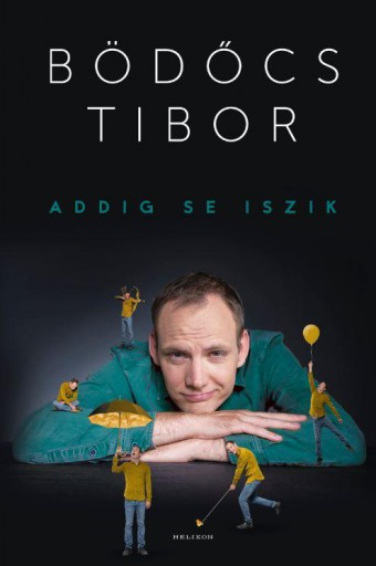 Addig se iszik - Ekönyv - Bödőcs Tibor