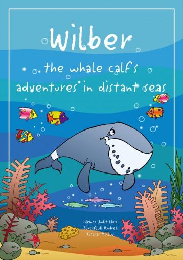 Wilber the whale calf's adventures in distant seas - Ekönyv - Lőrincz Judit Lívia