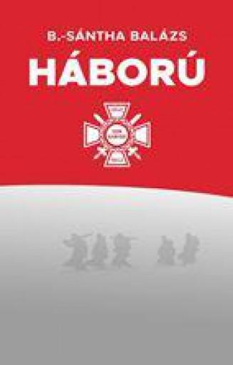 A HÁBORÚ - Ebook - B.-SÁNTHA BALÁZS
